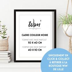 Cadre 40X50cm couleur noire - Uniquement en Click & collect Boutique Lille