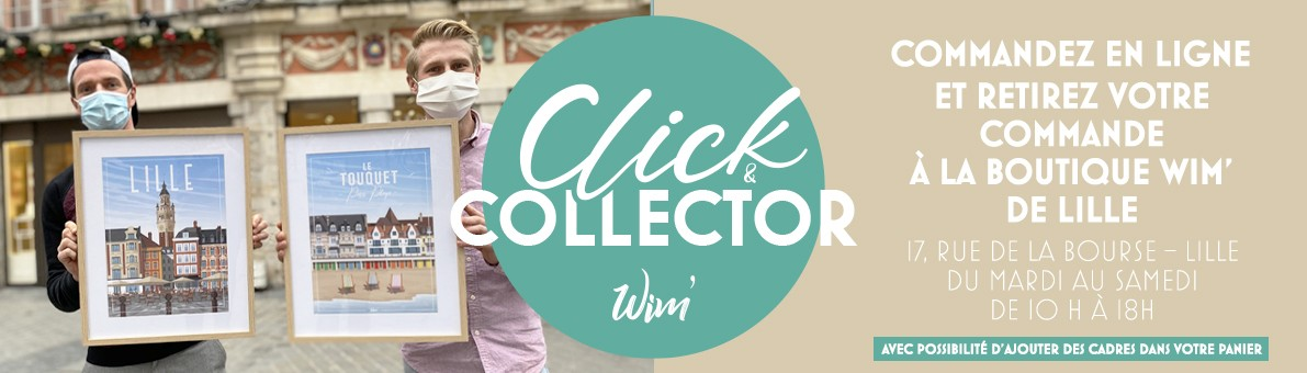 CLICK & COLLECTOR - Retrait à la Boutique Wim' de Lille